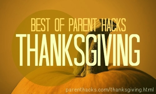 Best of Parent Hacks: Thanksgiving Photo credit: Teo/Flickr CC