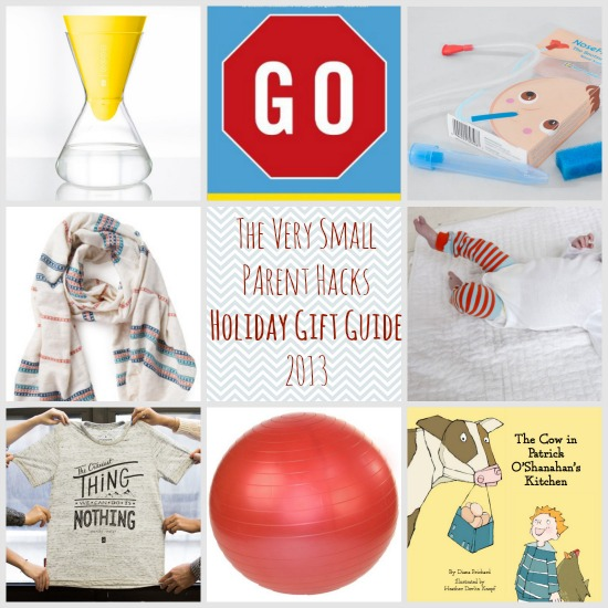 The Very Small Parent Hacks Holiday Gift Guide 2013