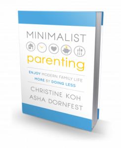 MINIMALIST PARENTING by Christine Koh and Asha Dornfest