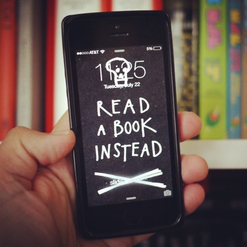 """Read A Book Instead"" iPhone lock screen wallpaper by Austin Kleon. [free download]"