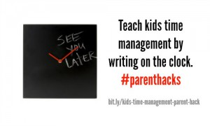 Teach kids time management by writing on the clock